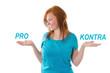 Pro & Kontra - junge Frau entscheidet sich