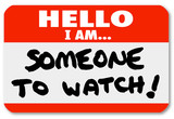 Name Tag Hello I Am Someone to Watch Nametag
