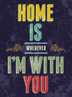 Vintage Home is wherever I'm with You, love poster or postcard.