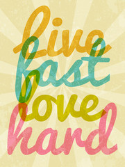 Live fast, love hard typography vector illustration.