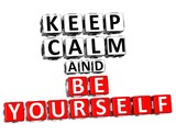 3D Keep Calm And Be Yourself Button Click Here Block Text poster