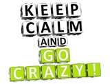 3D Keep Calm And Go Crazy Button Click Here Block Text poster