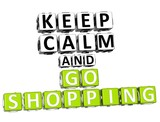 3D Keep Calm And Go Shopping Button Click Here Block Text poster