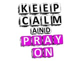 3D Keep Calm And Pray On Button Click Here Block Text poster