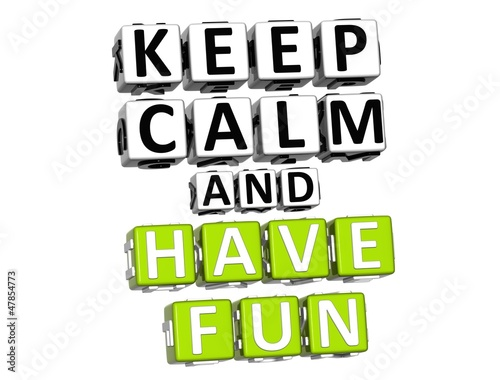 3D Keep Calm And Have Fun  Button Click Here Block Text