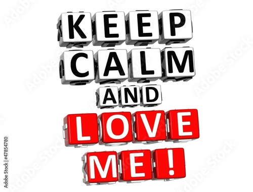 3D Keep Calm And Love Me Button Click Here Block Text