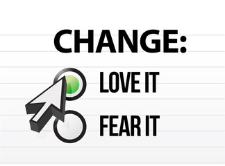 loving or fearing change