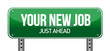 Your New Job Green Road Sign