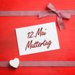 12.Mai ist Muttertag