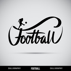 Football hand lettering - handmade calligraphy