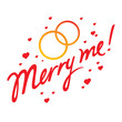 Merry Me concept wedding love heart golden ring