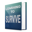 Learn to survive concept.