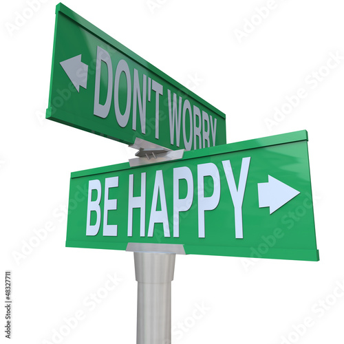 Don't Worry Be Happy Two-Way Street Signs