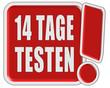 !-Schild rot quad 14 TAGE TESTEN