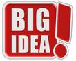 !-Schild rot quad BIG IDEA