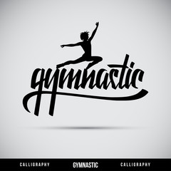 Gymnastic hand lettering - handmade calligraphy