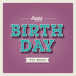 Happy birthday card. Retro vintage. Typography font type
