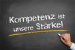 Kompetenz ist unsere Stärke