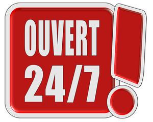 !-Schild rot quad OUVERT 24/7