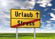 """Ortsschild """"Urlaub / Stress"""""""