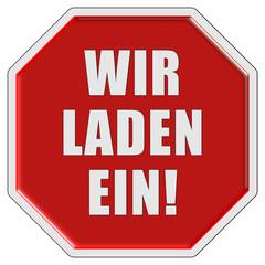 Stopschild rot WIR LADEN EIN!