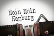 Moin moin Hamburg