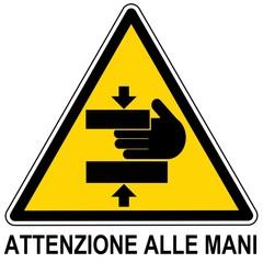 CARTELLO ATTENZIONE ALLE MANI ITALIANO