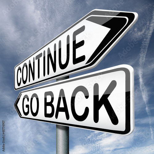 continue or go back