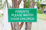 Parents Please Watch Your Children sign board