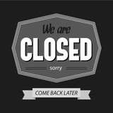 Black and white we are closed sign. Retro poster