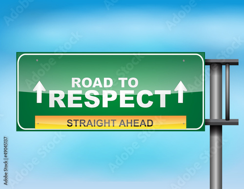 "Highway sign with ""Road to respect"" text"