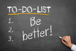 to do list : Be Better