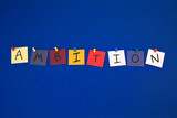 AMBITION - sign for business targets, challenges, aspirations. poster