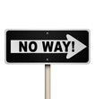 No Way One-Way Street Road Sign Denial Rejection