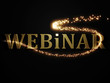 Webinar from metal letters with beautiful glowing trail lights