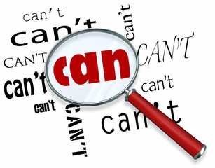 Magnifying Glass on Word Can Vs. Can't Positive Attitude