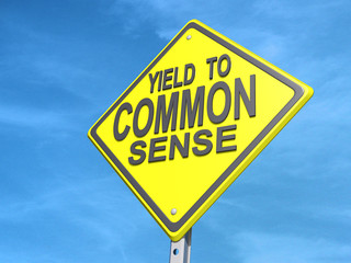 Yield to Common Sense Sign