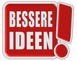 !-Schild rot quad BESSERE IDEEN