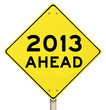 2013 Ahead Yellow Warning Sign New Year