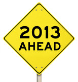 2013 Ahead Yellow Warning Sign New Year