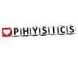 3D I Love Study Physics Button Block text on white background