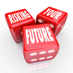 Risking Your Future - Words on Three Red Dice