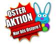 """Siegel """"Oster Aktion - Nur bis Ostern !"""""""
