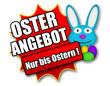 """Siegel """"Osterangebot - Nur bis Ostern !"""""""