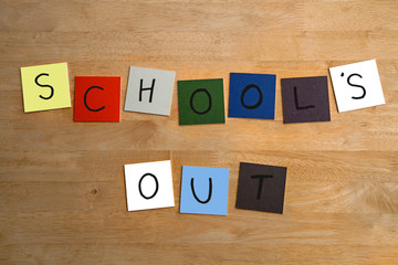 'SCHOOL'S OUT' sign or poster - for Education, Holidays