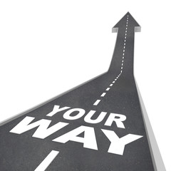 Your Way Road Arrow Direction Moving Forward