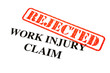 Work Injury Claim REJECTED