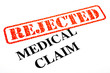 Medical Claim REJECTED