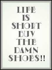"Quote about ""Life is short"" written with retro styled letters"