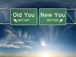 New you, old you  Sign s depicting a choice in your life - 49595356